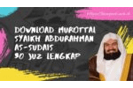 Download murottal Abdurrahman as Sudais 30 juz lengkap