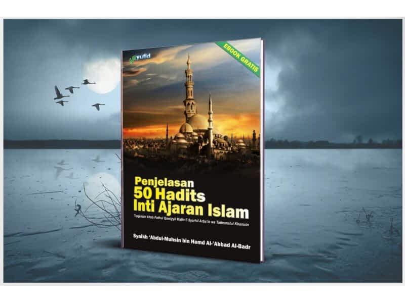 Penjelasan 50 Hadits Inti Ajaran Islam