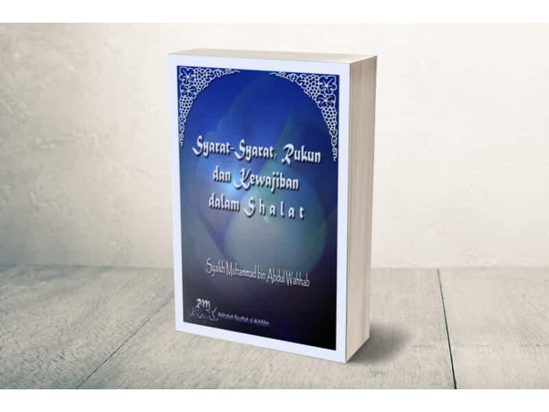 Syarat shalat, Rukun shalat dan Kewajiban dalam Sholat